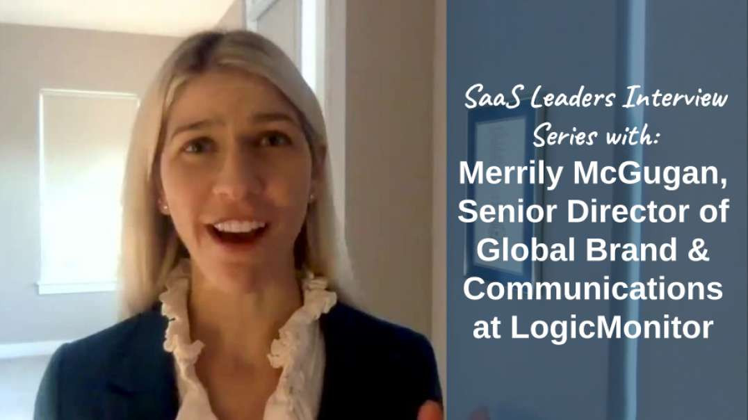 Interview with Merrily McGugan, Senior Director of Global Brand and Communications at LogicMonitor