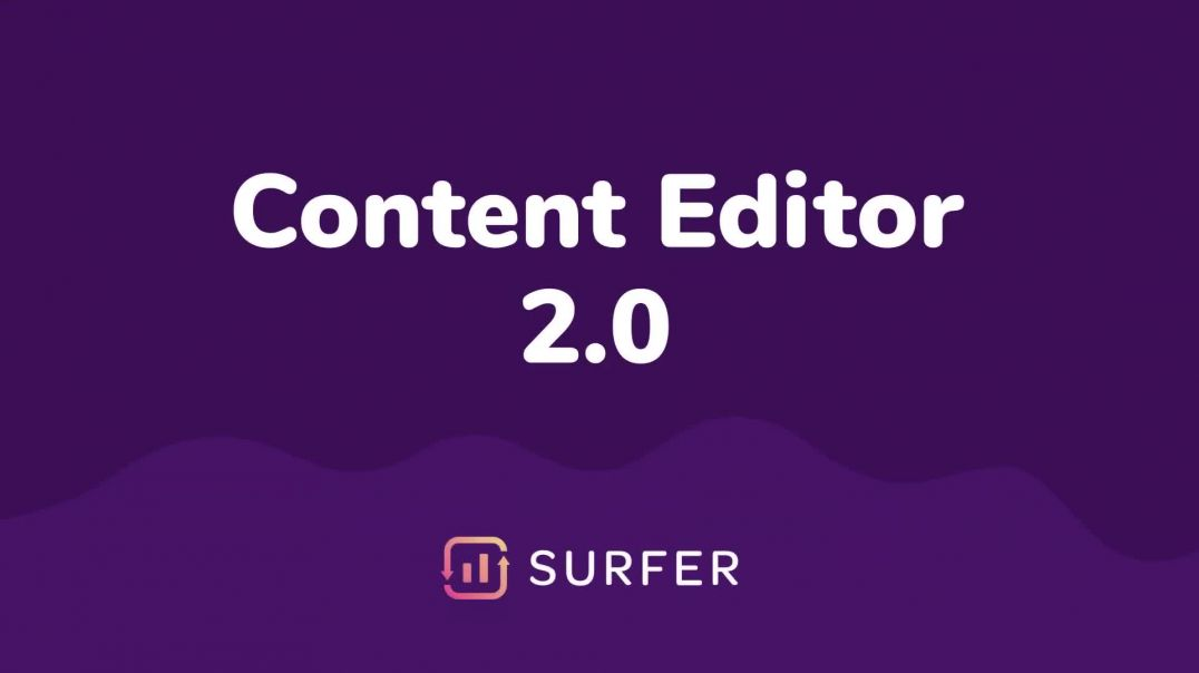 Content Editor 2.0 – Premiere Video - Surfer SEO