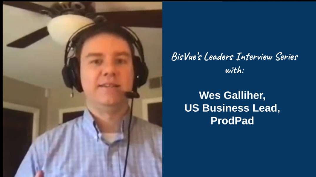 Interview with Wes Galliher, US Business Lead, ProdPad, a Leading Product Management Software