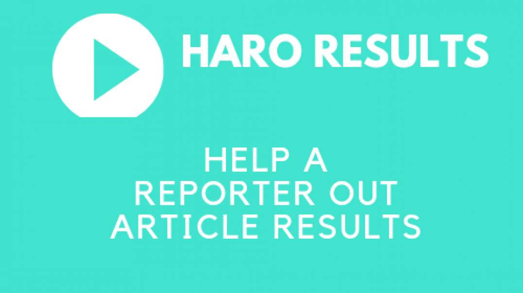 Results  of the Help a Reporter Out (HARO) Article