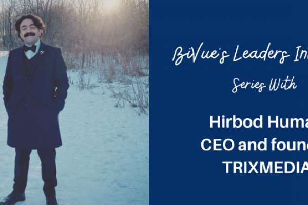 Interview with Hirbod Human, CEO and Founder at TRIXMEDIA