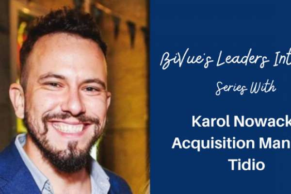 Interview with Karol Nowacki, Acquisition Manager at Tidio, a Live Chat Solution