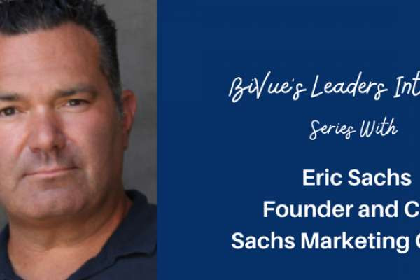 Interview with Eric Sachs, Founder and CEO at Sachs Marketing Group