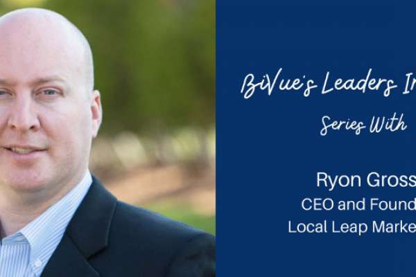 Interview with Ryon Gross, Founder and CEO at Local Leap Marketing