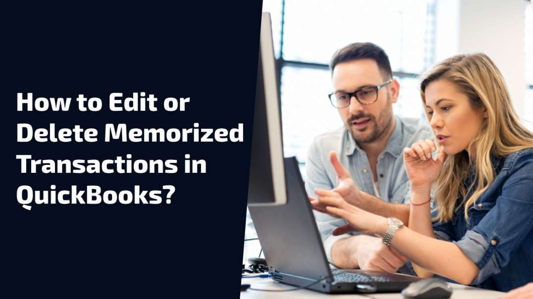 How to Edit or Delete memorized Transactions in QuickBooks?