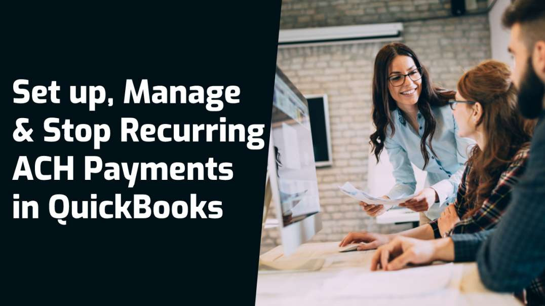 How to Set up Recurring ACH Payments in QuickBooks | Manage | Stop