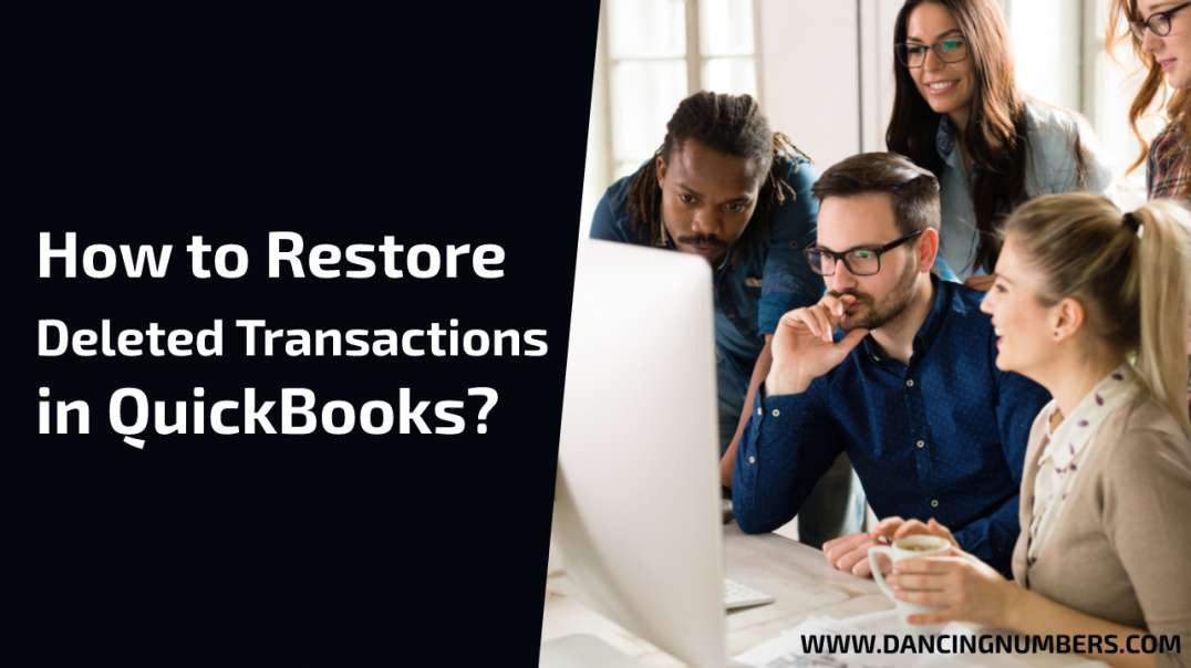 How to Restore Deleted Transactions in QuickBooks?
