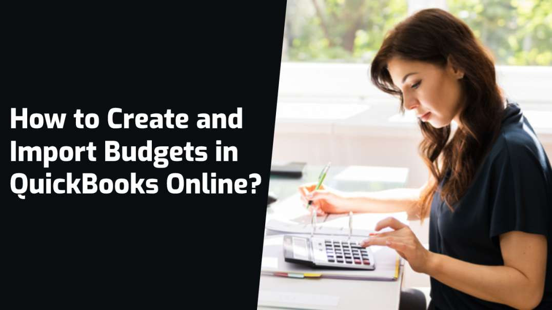 How to Create and Import Budgets in QuickBooks Online?