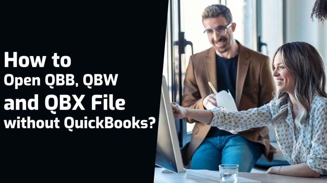 How to Open QBB, QBW and QBX File without QuickBooks?