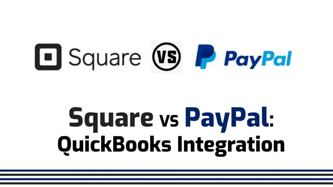 Square VS PayPal: QuickBooks Integration (Features)