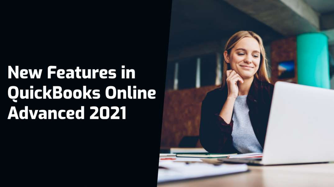 New Features in QuickBooks Online Advanced 2021