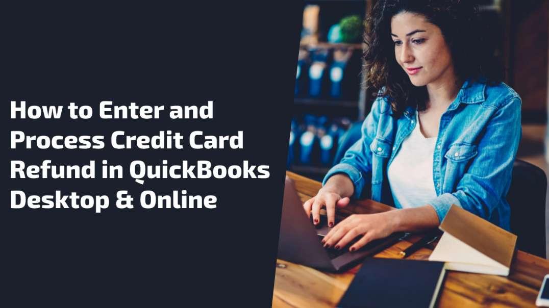 QuickBooks Credit Card Refund: Enter and Process in QuickBooks Desktop/Online