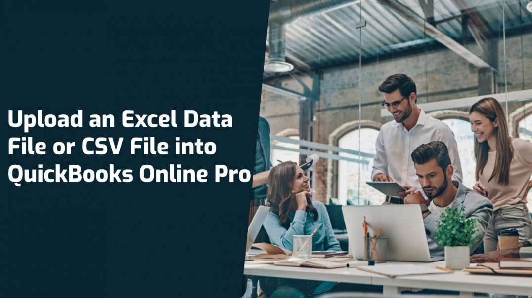 Upload an Excel Data File or CSV File into QuickBooks Online Pro