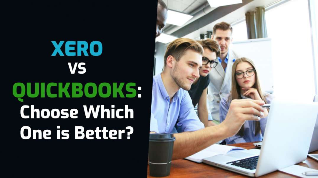 Xero VS QuickBooks Online: Choose Which One is Better?