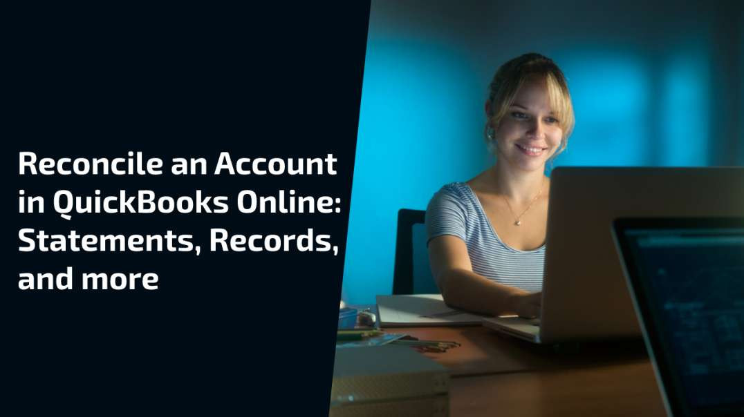 How to Reconcile an Account in QuickBooks Online?