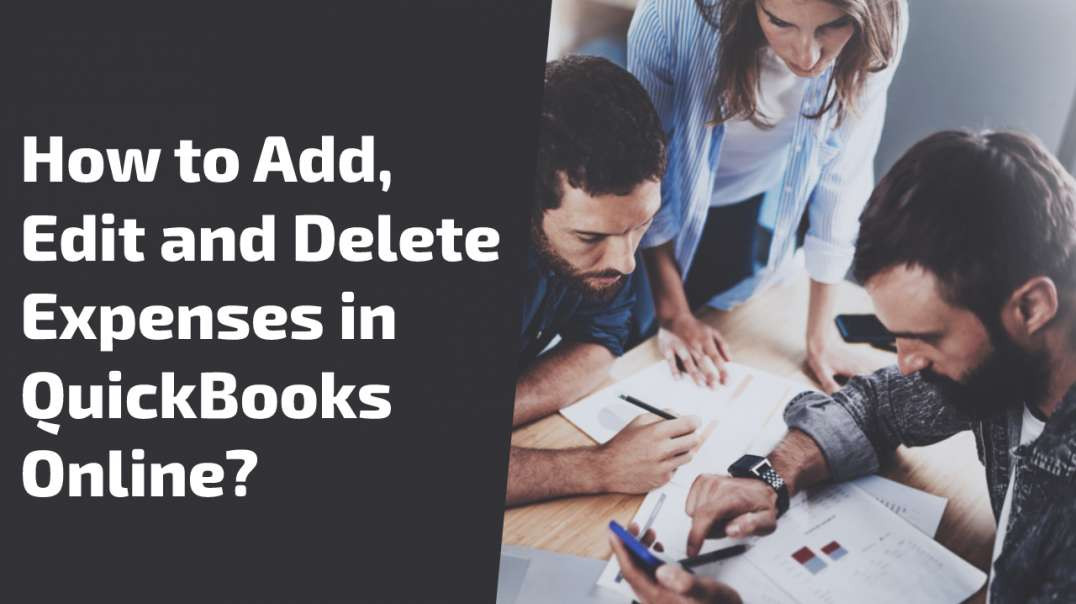 How to Add, Edit and Delete Expenses in QuickBooks Online?