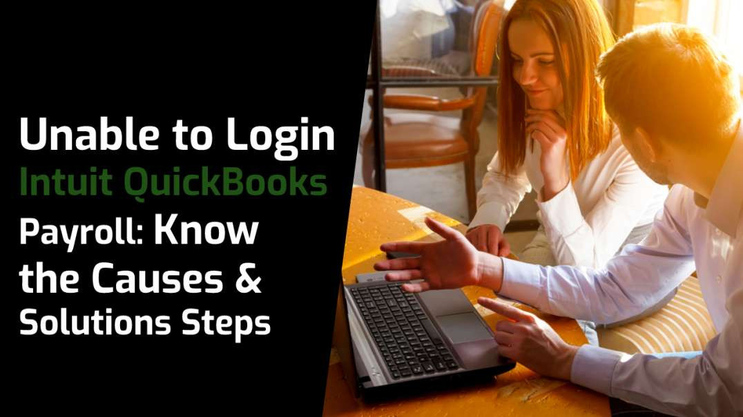Unable to Login Intuit QuickBooks Payroll: Know the Causes & Solutions Steps